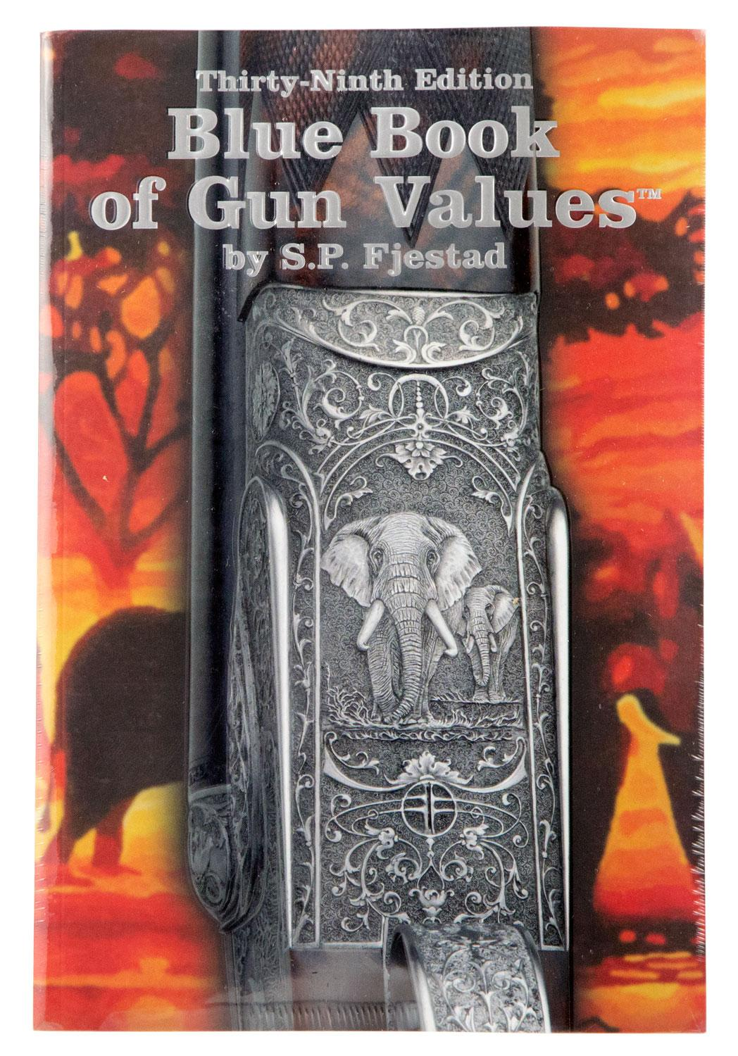 Blue Book 39 Blue Book Of Gun Values 39th Edition